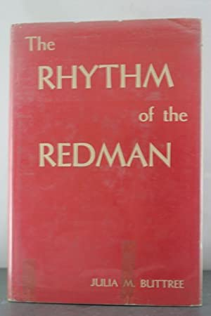 Rhythm of the Redman in Song, Dance, and Decoration: Buttree, Julia
