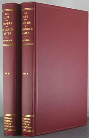 The Life and Papers of Frederick Bates: Marshall, Thomas