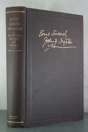 The Writings of John James Ingalls: Essays, Addresses, and Orations.: Ingalls, John James