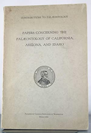 Contributions to Palaeontology: Papers Concerning the Palaeontology of California, Arizona, and ...