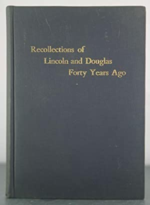 Recollections of Lincoln and Douglas Forty Years Ago: An Eyewitness [Crane, Munroe]