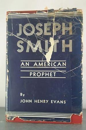 Joseph Smith: An American Prophet: Evans, John Henry