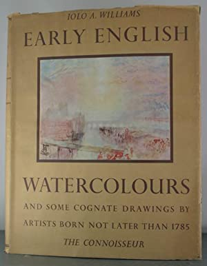 Early English Watercolours and Some Cognate Drawings by Artists Born Not Later Than 1785: Williams,...