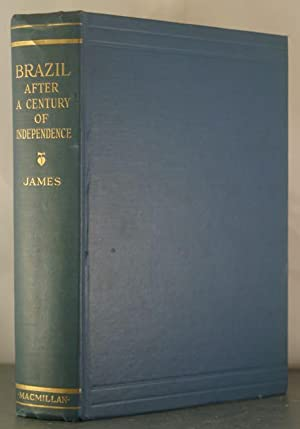 Brazil After a Century of Independence: James, Herman