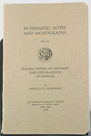 Spanish Orders of Chivalry and Decorations of Honour: Gillingham, Harrold E.