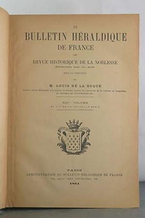Le Bulletin Heraldique de France ou revue historique de la noblesse paraissant tous les mois. ...