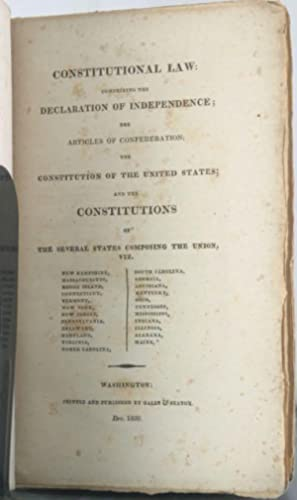 Constitutional Law: Comprising the Declaration of Independence: Constitution], [United States
