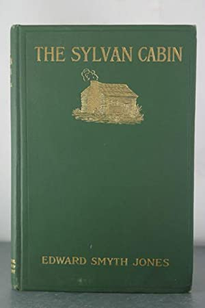 The Sylvan Cabin: A Centenary Ode on the Birth of Lincoln and Other Verse: Jones, Edward Smyth