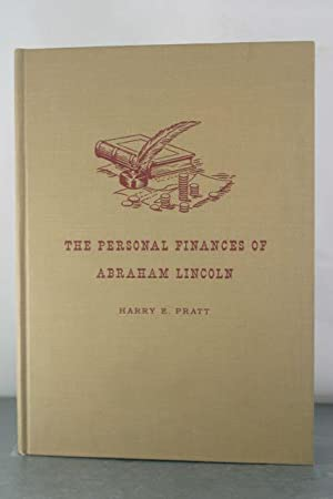 The Personal Finances of Abraham Lincoln: Pratt, Harry E.