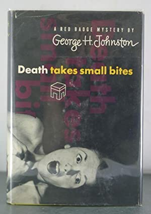 Death Takes Small Bites: Johnston, George H.
