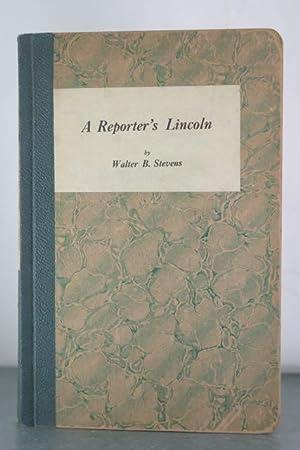 A Reporter's Lincoln: Stevens, Walter