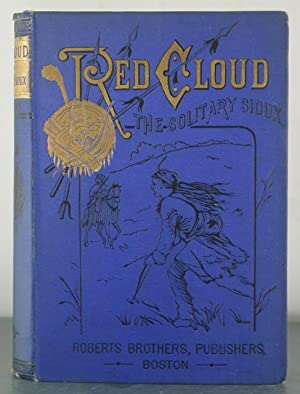 Red Cloud, the Solitary Sioux: Butler, William Francis