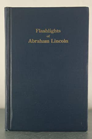 Flashlights of Abraham Lincoln: Powell, Julia Mygatt