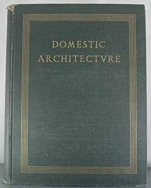 Domestic Architecture: Albrow, Lewis Colt; Lindeberg, Harrie T.