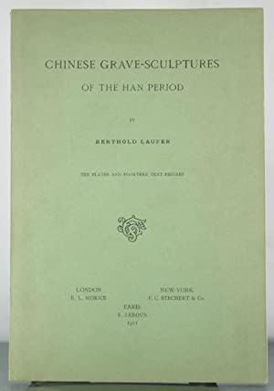 Chinese Grave-Sculptures of the Han Period: Laufer, Berthold