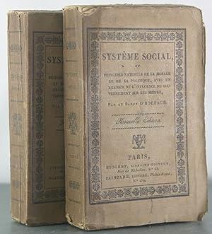 Systeme Social, Principes naturels de la morale et de la politique. Avec un examen de l'...