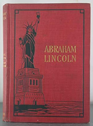 The Life of Abraham Lincoln, Sixteenth President of the United States 1861-1865: Sheppard, Robert ...