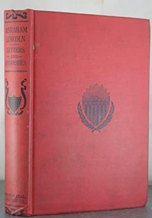 Abraham Lincoln: Letters and Addresses: Lincoln, Abraham; Bell, Howard Wilford