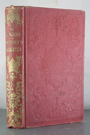 The Rangers, Or, The Tory's Daughter: A Tale, Illustrative of the Revolutionary History of ...