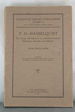 T.N. Hasselquist: The Career and Influence of a Swedish-American Clergyman, Journalist, and ...