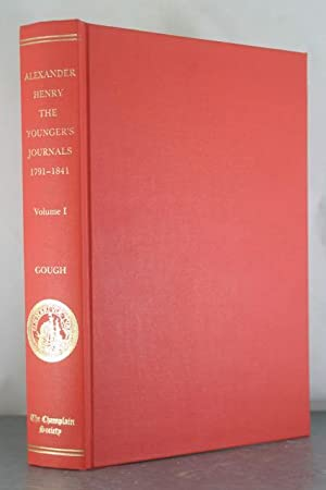 The Journal of Alexander Henry the Younger,: Henry, Alexander; Gough,