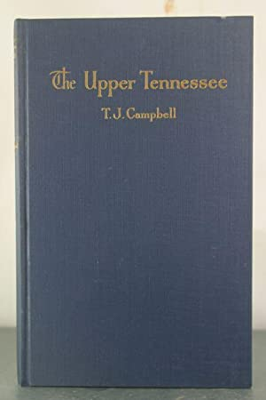 The Upper Tennessee: Comprehending Desultory Records of River Operations in the Tennessee Valley: ...