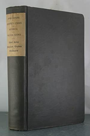 Johns Hopkins Studies in Historical and Political Science, Vol. III: Maryland, Virginia, and ...