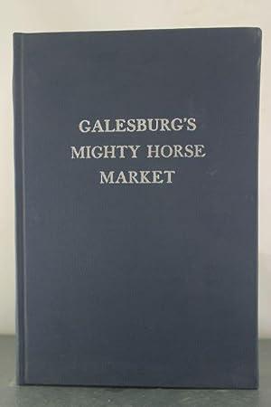 Galesburg's Mighty Horse Market: Thompson, Cornelia; Dunbar, Fred