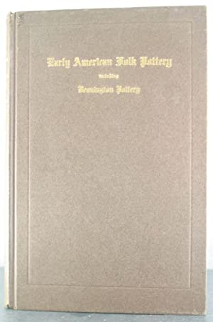 Early American Folk Pottery, including The History of the Bennington Pottery: Pitkin, Albert