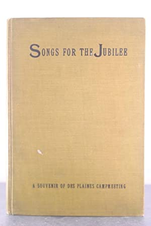 Songs for the Jubilee: A Souvenir Collection of Gospel Songs and Historical Data Commemorating the ...