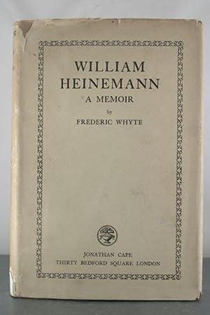 William Heinemann: A Memoir: Whyte, Frederic