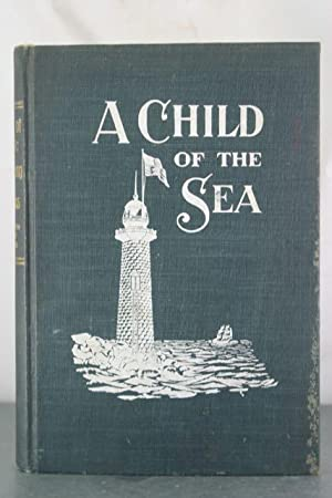 A Child of the Sea; and Life Among the Mormons: Williams, Elizabeth Whitney