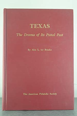 Texas: The Drama of Its Postal Past: Braake, Alex L. ter