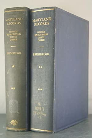 Maryland Records: Colonial, Revolutionary, County and Church from Original Sources. [Two Volumes]: ...