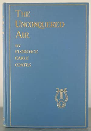 The Unconquered Air and Other Poems: Coates, Florence Earle