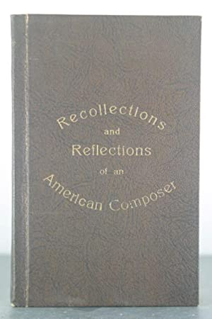 Recollections and Reflections of an American Composer: Freer, Eleanor Everest