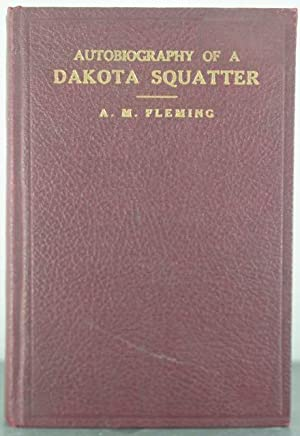 The Autobiography of a Dakota Squatter and Other Stories: Fleming, A.M.