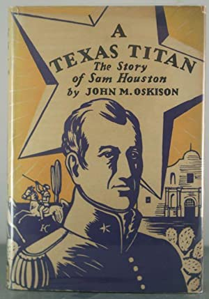 A Texas Titan: The Story of Sam Houston: Oskison, John