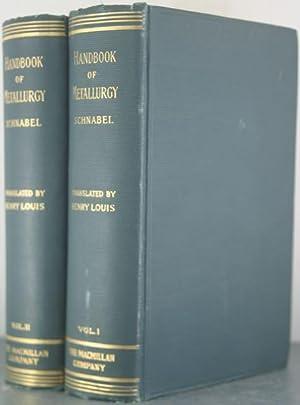 Handbook of Metallurgy [Two Volumes]: Schnabel, Carl