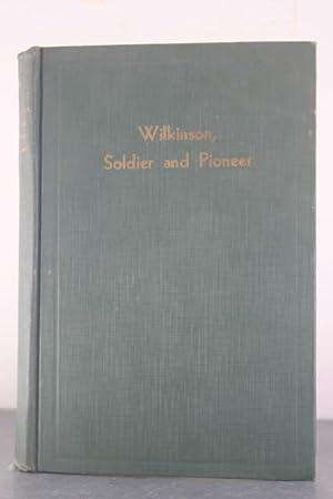 Wilkinson, Soldier and Pioneer: Wilkinson, James