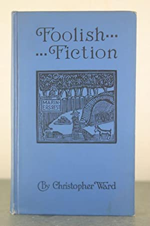 Foolish Fiction [Inscribed Copy]: Ward, Christopher
