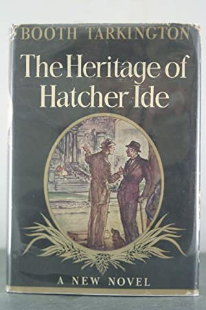 The Heritage of Hatcher Ide [Inscribed Copy]: Tarkington, Booth