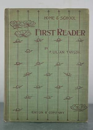 Home and School First Reader [Signed Copy]: Taylor, Frances Lilian [Calkins, Earnest Elmo]