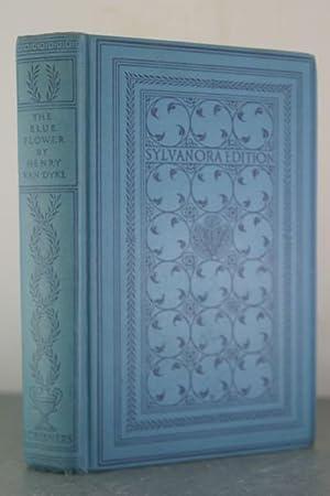 The Blue Flower [Inscribed Copy]: Van Dyke, Henry