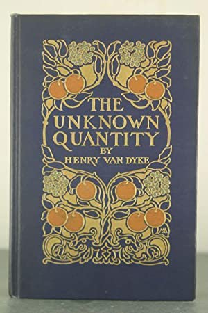 The Unknown Quantity [Inscribed Copy]: Van Dyke, Henry