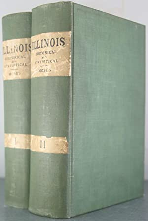Illinois, Historical and Statistical [Two Volumes]: Moses, John [Mormonism]