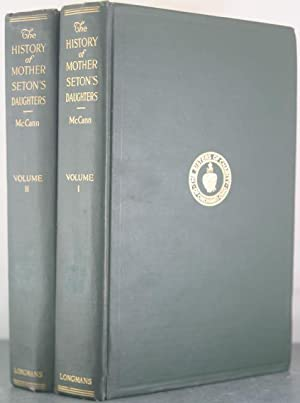 The History of Mother Seton's Daughters: The Sisters of Charity of Cincinnati, Ohio, 1809-1917...