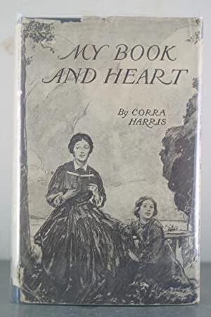 My Book and Heart: Harris, Cora; Gruger, Frederick (Illustrator)