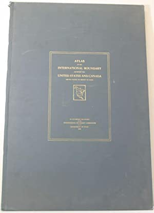 Atlas of the International Boundary Between the United States and Canada, Arctic Ocean to Mount St....
