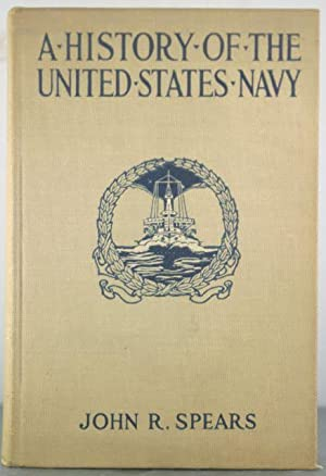 A History of the United States Navy: Spears, John